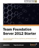Team Foundation Server 2012 Starter, Jacob Ehn and Terje Sandstrom, 1849688389