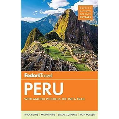 Fodor's Peru: with Machu Picchu & the Inca Trail (Full-color Travel Guide)