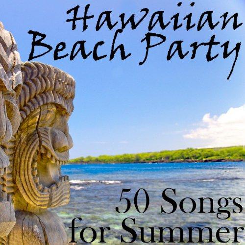 Hawaiian Beach Party: 50 Songs...