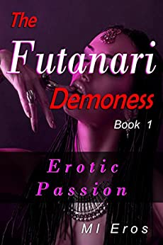 Erotic Passion (The Futanari Demoness Book 1) by [Eros, MI]