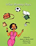 What Mommy Does, Janera P. Harvey Mph, 1456041800