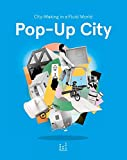 img - for Pop-Up City: City-making In a Fluid World book / textbook / text book