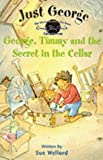 img - for 4 George, Timmy and The Secret In The Cellar (Just George) by Enid Blyton (2000-09-21) book / textbook / text book