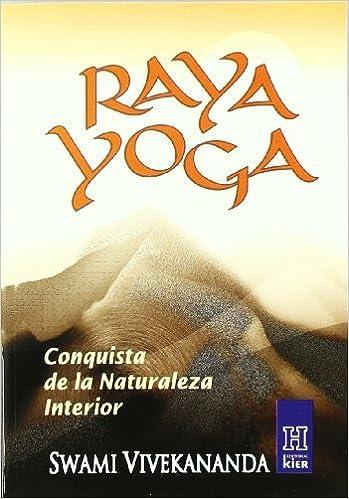 Raya Yoga / Raja Yoga: Conquista De La Naturaleza Interior ...