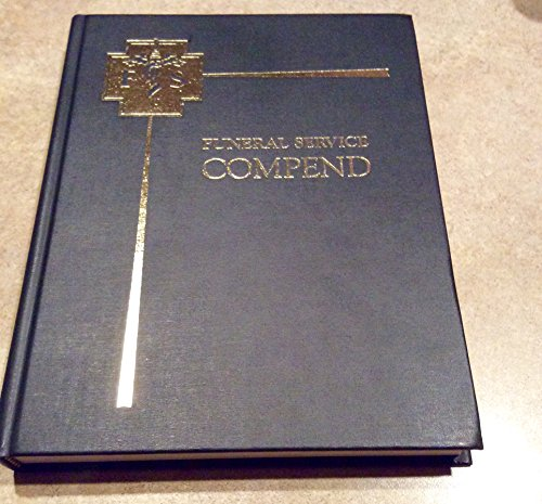Funeral Service Compend - A Review for Students of Mortuary Science