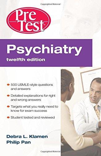 Psychiatry PreTest Self-Assessment & Review, Twelfth Edition (Pretest Clinical Medicine) by Debra L. Klamen (2009-04-01)