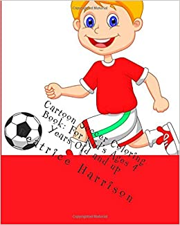 Cartoon Soccer Coloring Book: For Kid\'s Ages 4 Years Old and up ...