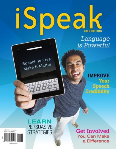 iSpeak: Public Speaking for Contemporary Life: 2011 Edition