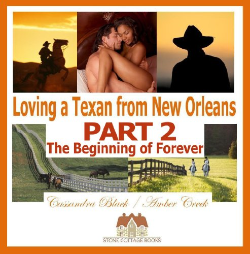 Loving a Texan from New Orleans, PART 2: The Beginning of Forever