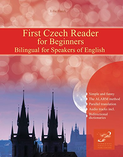 First Czech Reader for Beginners: Bilingual for Speakers of English (Graded Czech Readers Book (Czech Language Lessons)
