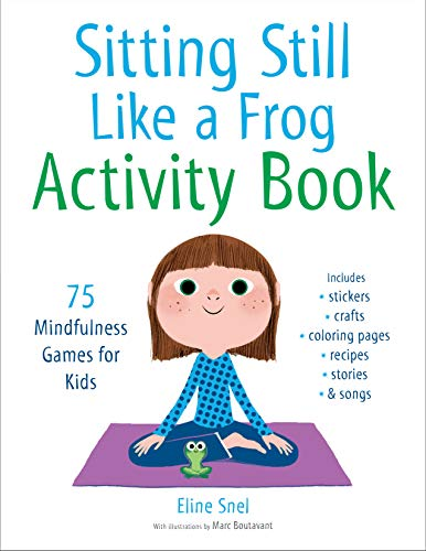 Sitting Still Like a Frog Activity Book: 75 Mindfulness Games for ()