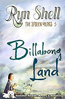 Billabong Land (The Stolen Years) by [Ryn Shell]