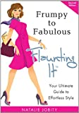 """In """"Frumpy to Fabulous: Flaunting It. Your Ultimate Guide to Effortless Style"""", Natalie Jobity, a professional image consultant, shares with women tips, insider secrets and advice they can use immediately to learn how to dress to enhance thei..."""
