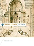 The Building in the Text: Alberti to Shakespeare and Milton, Roy Eriksen, 0271027835