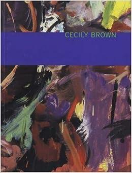 Cecily Brown by Linda Nochlin (2006-10-31)
