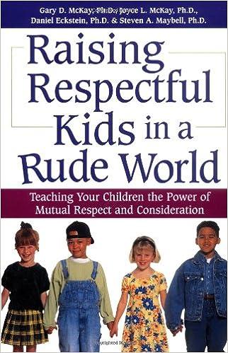 Raising Kind Children >> Raising Respectful Kids In A Rude World Teaching Your Children The