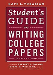 Student's Guide to Writing College Papers: Fourth Edition (Chicago Guides to Writing, Editing, and Publishing) 4th by Turabian, Kate L. (2010) Paperback