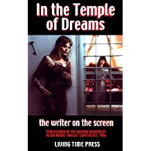 IN THE TEMPLE OF DREAMS - The Writer on the Screen: Proceedings of the 1996 Oxford University Robbe-Grillet Conference (Mixed French & English Edition - Exact Transcription of the Conference)