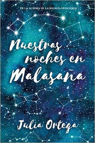 Nuestras noches en Malasaña de Julia Ortega