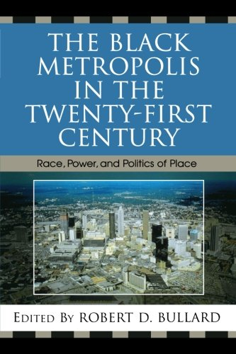 Books : The Black Metropolis in the Twenty-First Century: Race, Power, and Politics of Place