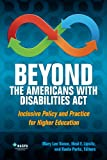 Beyond the Americans with Disabilities Act : Inclusive Policy and Practice for Higher Education, Vance, Mary Lee and Lipsitz, Neal, 0931654904