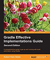 Gradle Effective Implementations Guide, 2nd Edition Front Cover
