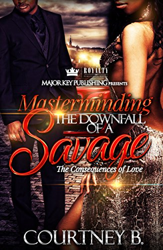 Masterminding The Downfall of a Savage: The Consequences of Love
