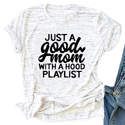 Women Just a Good Mom with a Hood Playlist T-Shirts Funny Saying Letter Graphic Print Tee Tops Short Sleeve Size S (Light Grey)