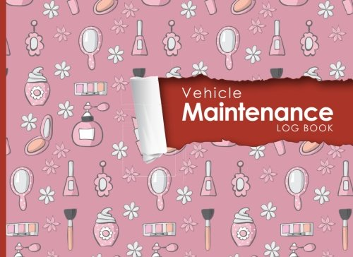 "Download Vehicle Maintenance Log: Repairs And Maintenance Record Book for Cars, Trucks, Motorcycles and Other Vehicles with Parts List and Mileage Log, Cute Beauty Shop Cover, 8.25"" x 6"" (Volume 29) pdf epub"