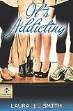 It's Addicting, Laura L. Smith, 0991152530