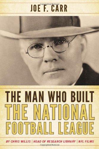 Download The Man Who Built the National Football League: Joe F. Carr PDF