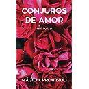 Conjuros de Amor. Magico, Prohibido: Poemas. Textos Paralelos Bilingues Ingles-Espanol (Spanish Edition)