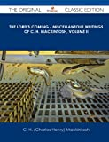 The Lord's Coming - Miscellaneous Writings of C. H. MacKintosh, Volume Ii - the Original Classic Edition, C. H. Mackintosh, 1486438954