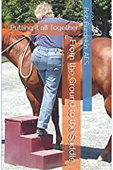 From the Ground to the Saddle: Putting it all Together (The Relationship Series) Paperback