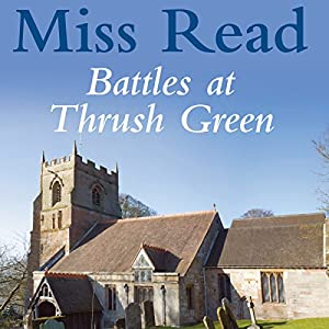 Battles at Thrush Green Audiobook