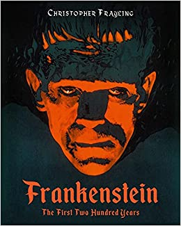 Frankenstein: The First Two Hundred Years por Christopher Frayling epub