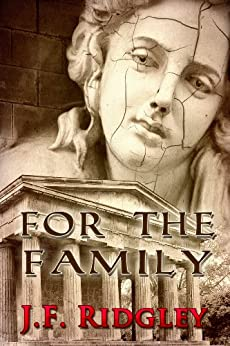For the Family (short story  based onThreatened Loyalties Book 1) by [Ridgley, J. F.]