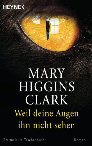 Weil deine Augen ihn nicht sehen: Roman (German Edition) (Auge Si)