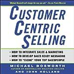 CustomerCentric Selling | Michael Bosworth,John Holland