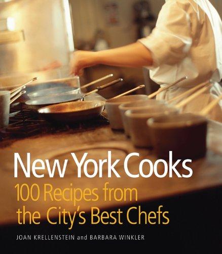 New York Cooks: 100 Recipes from the City's Best Chefs by Barbara Winkler, Joan Krellenstein