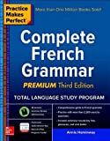 Practice Makes Perfect Complete French Grammar. Premium Edition