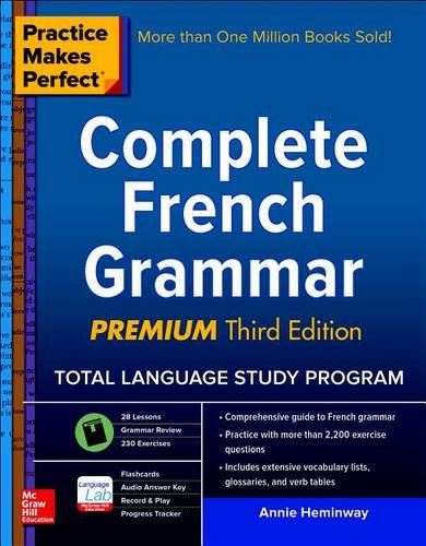 Practice Makes Perfect: Complete French Grammar, Premium Third Edition (Practice Makes Perfect (McGraw-Hill)) [Annie Heminway] (Tapa Blanda)