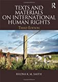 Texts and Materials on International Human Rights, Smith, Rhona K. M., 0415621909