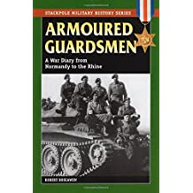 Armoured Guardsmen: A War Diary from Normandy to the Rhine