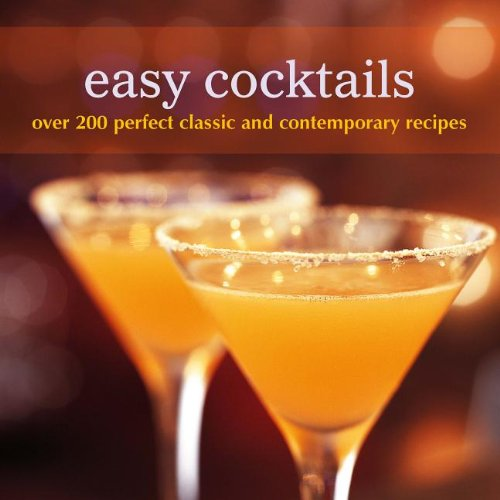 Easy Cocktails: Over 200 Classic and Contemporary Recipes (Easy (Ryland Peters & Small))
