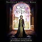 Cage of Destiny: Reign of Secrets, Book 3 | Jennifer Anne Davis