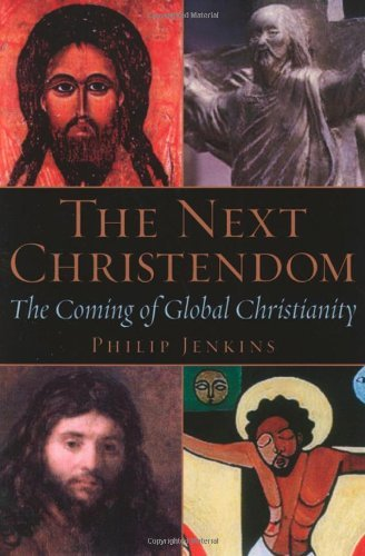 The Next Christendom: The Coming of Global Christianity by Philip Jenkins (2002-03-31)