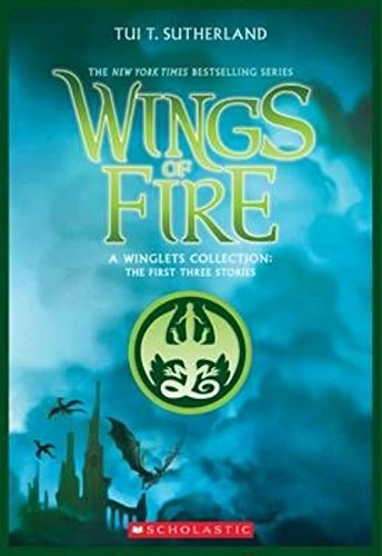 Wings of Fire: A Winglets Collection The First Three Stories (#1: Prisoners, #2: Assassin, #3: Deserter)