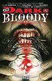 The Dark & The Bloody Vol. 1
