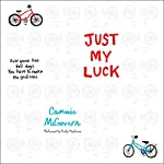 Just My Luck | Cammie McGovern